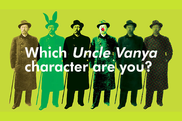 Which Uncle Vanya Character Are You?